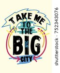 take me to new york. t shirt... | Shutterstock .eps vector #752343076