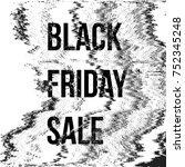 glitch grayscale black friday...   Shutterstock . vector #752345248