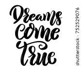 dreams come true. hand drawn... | Shutterstock . vector #752529076
