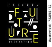freedom future generation... | Shutterstock .eps vector #752588452