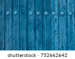 rustic vibrant blue wood wall... | Shutterstock . vector #752662642