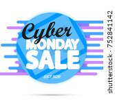 cyber monday sale  poster... | Shutterstock .eps vector #752841142