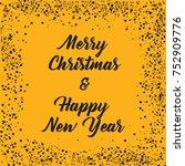 merry christmas   happy new... | Shutterstock .eps vector #752909776