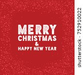 merry christmas   happy new... | Shutterstock .eps vector #752910022