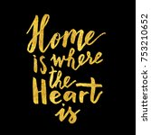 home is where the heart is.... | Shutterstock .eps vector #753210652