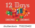 '12 days of christmas giveaways'... | Shutterstock .eps vector #753223402