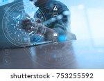 businessman hand working with... | Shutterstock . vector #753255592