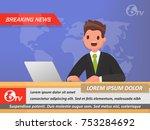 news anchor on tv breaking news....   Shutterstock .eps vector #753284692