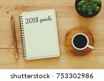 top view 2018 goals list with... | Shutterstock . vector #753302986
