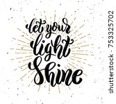 let your light shine. hand... | Shutterstock .eps vector #753325702