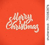 merry christmas calligraphic... | Shutterstock . vector #753382876