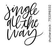isolated brush hand lettered... | Shutterstock .eps vector #753398332