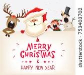 santa claus  reindeer snowman... | Shutterstock .eps vector #753403702