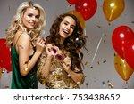 party fun. beautiful girls... | Shutterstock . vector #753438652