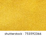 gold glitter texture abstract... | Shutterstock . vector #753592366