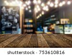 empty wooden table and room... | Shutterstock . vector #753610816