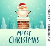 merry christmas  santa claus in ... | Shutterstock .eps vector #753648742