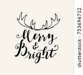merry and bright. merry... | Shutterstock .eps vector #753696712