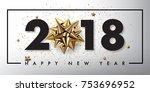 2018 happy new year vector... | Shutterstock .eps vector #753696952