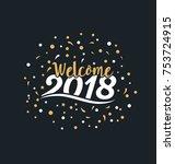 2018   typographic new year... | Shutterstock .eps vector #753724915
