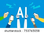 flat robotic hands hold big ai... | Shutterstock .eps vector #753765058