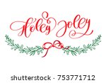 holly jolly is unique handdrawn ... | Shutterstock .eps vector #753771712