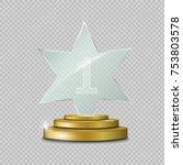 glass trophy award.star. vector ... | Shutterstock .eps vector #753803578