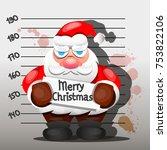 criminal santa claus arrested ... | Shutterstock .eps vector #753822106