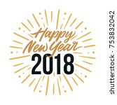 happy new year 2018 card... | Shutterstock .eps vector #753832042