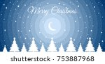 merry christmas. night winter... | Shutterstock .eps vector #753887968