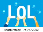 lol letters concept vector... | Shutterstock .eps vector #753972052