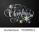 merry christmas calligraphic... | Shutterstock .eps vector #753989812