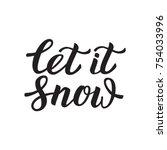 let it snow. modern ... | Shutterstock .eps vector #754033996