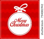 christmas card with a bulb and... | Shutterstock .eps vector #754081942