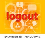 logout word on digital touch... | Shutterstock . vector #754204948