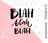 blah bla bla inscription. funny ... | Shutterstock .eps vector #754281172