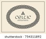 celtic knot braided frame... | Shutterstock .eps vector #754311892