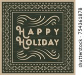 happy holiday vector greeting... | Shutterstock .eps vector #754361878