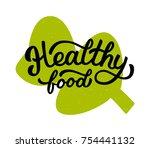 healthy food   hand lettering... | Shutterstock .eps vector #754441132