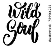 wild soul. hand drawn... | Shutterstock .eps vector #754466236