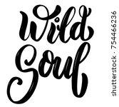 wild soul. hand drawn... | Shutterstock .eps vector #754466236