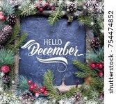 hello december hand lettering...   Shutterstock . vector #754474852