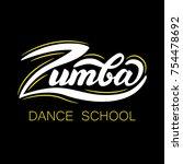 "lettering ""zumba dance school"". ... | Shutterstock .eps vector #754478692"