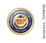 golden american quality... | Shutterstock .eps vector #754508782