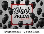 inscription black friday sale ... | Shutterstock . vector #754553206