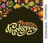hand drawn thanksgiving... | Shutterstock .eps vector #754599052
