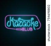 karaoke club neon light sign... | Shutterstock .eps vector #754698802