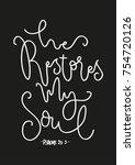 hand lettering he restores my... | Shutterstock .eps vector #754720126