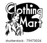 clothing mart   retro ad art... | Shutterstock .eps vector #75473026