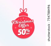 christmas offer 50  off ball... | Shutterstock .eps vector #754788496